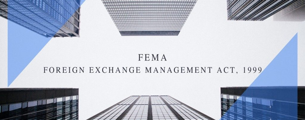FEMA (Foreign Exchange Management Act, 1999)